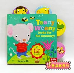 Teeny Weeny looks for his mummy! (硬頁拉拉書)