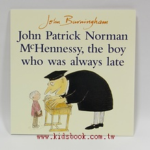 JOHN PATRICK NORMAN MCHENNESSY, THE BOY WHO WAS ALWAYS LATE(遲到大王) 平裝本