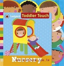 LADYBIRD TODDLER TOUCH :Nursery(大本硬頁觸摸書)