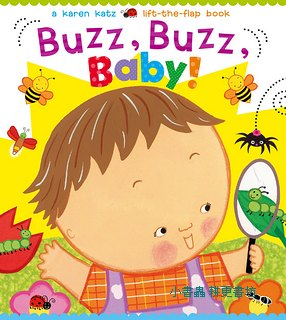 BUZZ, BUZZ, BABY!: A KAREN KATZ LIFT-THE FLAP BOOK (硬頁翻翻書)